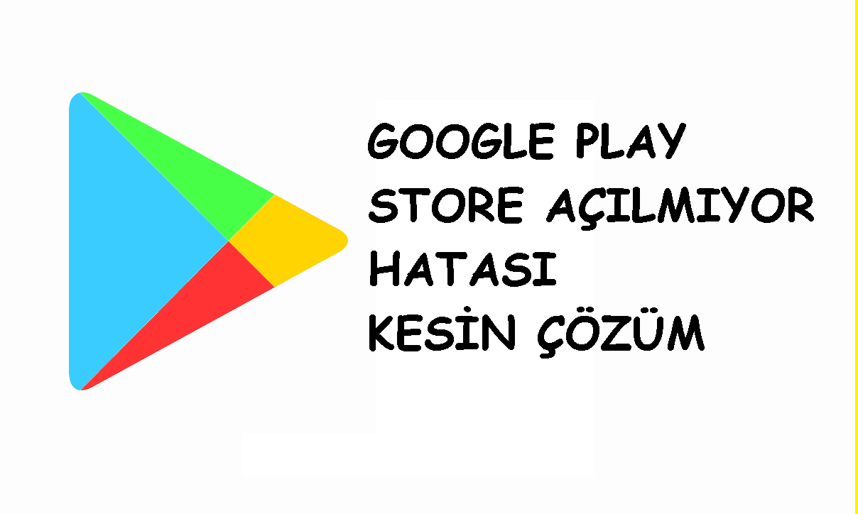 google play store acilmiyor