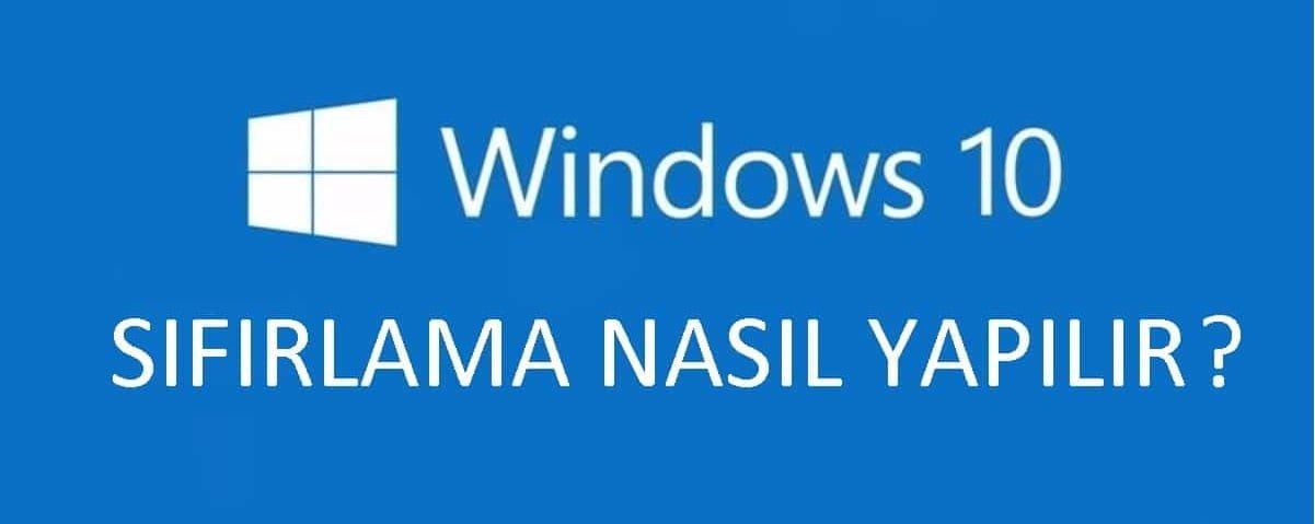 Photo of Windows 10 Sıfırlama Nasıl Yapılır
