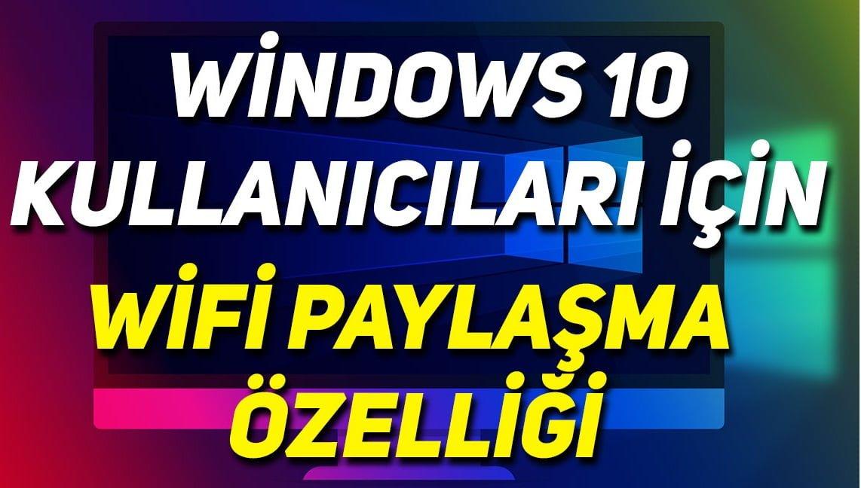 Photo of Windows 10 Wifi Paylaşımı Nasıl Yapılır?