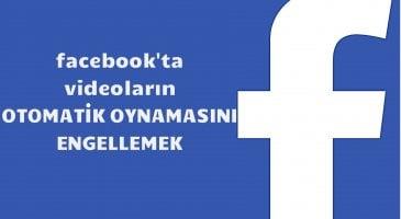 Facebook Videolarını Otomatik Oynatmayı Durdurma
