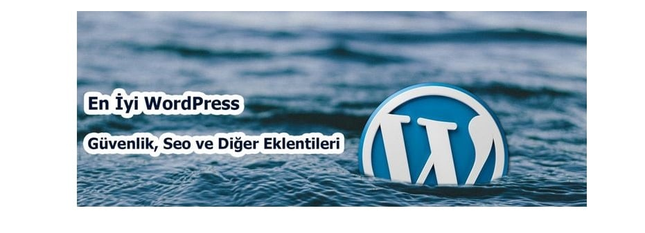Photo of En İyi ve Ücretsiz Wordpress Eklentileri