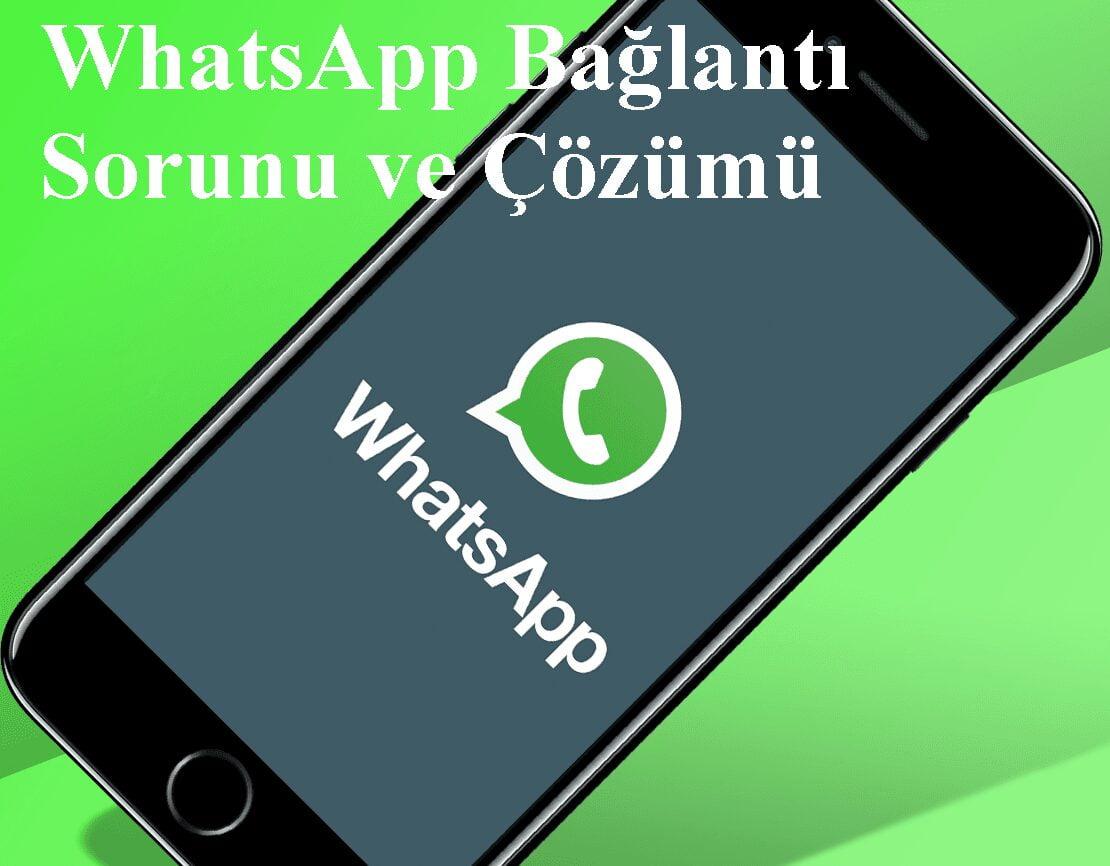 WhatsApp Bağlantı Sorunu ve Çözümü