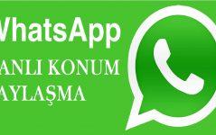 WhatsApp Canlı Konum Paylaşma