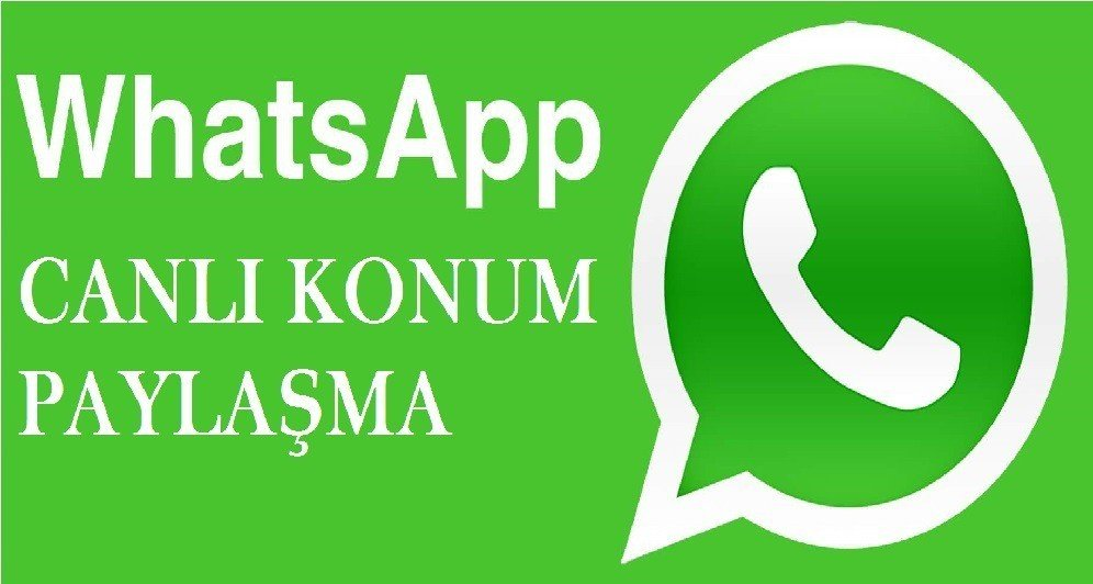 Photo of WhatsApp Canlı Konum Paylaşma