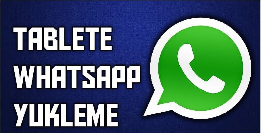 Tablete WhatsApp Nasıl İndirilir
