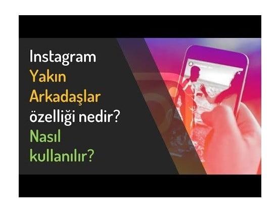 Photo of Instagram Yakın Arkadaşlar Özelliği Ne İşe Yarar?