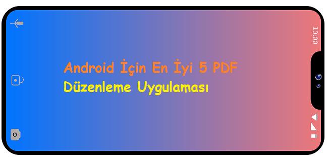 Android İçin En İyi 5 PDF Düzenleme Uygulaması