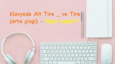 Klavyede Alt Tire _ ve Tire (orta çizgi) - Nasıl yapılır