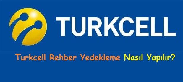 Turkcell Rehber Yedekleme Nasıl Yapılır