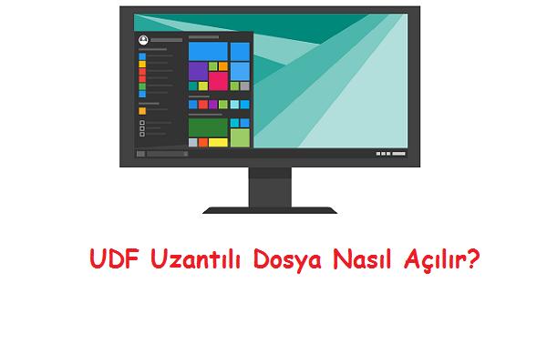 UDF Uzantılı Dosya Nasıl Açılır