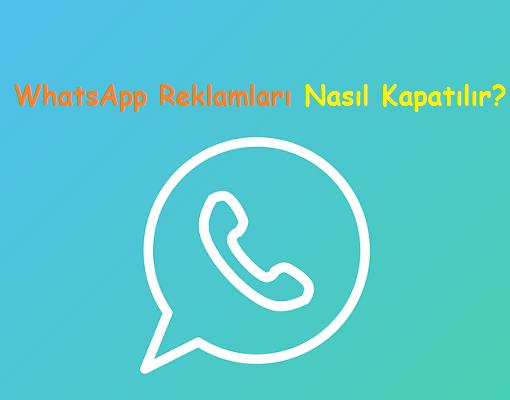 WhatsApp Reklamları Nasıl Kapatılır