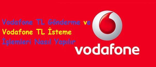 Vodafone TL Gönderme ve Vodafone TL İsteme İşlemleri Nasıl Yapılır
