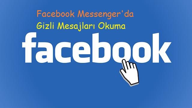 Facebook Messenger'da Gizli Mesajları Okuma