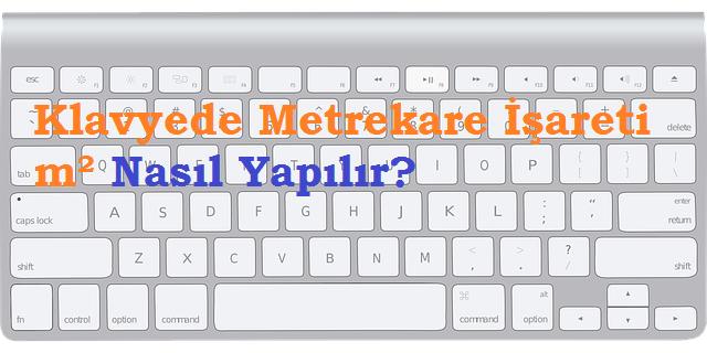 Klavyede Metrekare İşareti m² Nasıl Yapılır