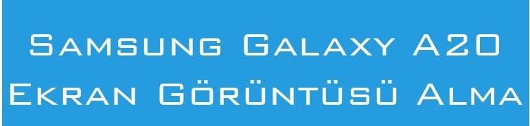 Samsung Galaxy A20 Ekran Görüntüsü Alma