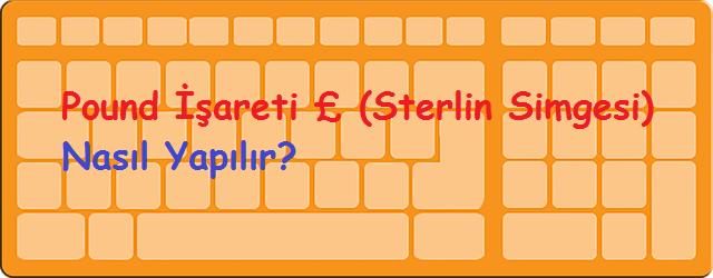 Pound İşareti £ (Sterlin Simgesi) Nasıl Yapılır