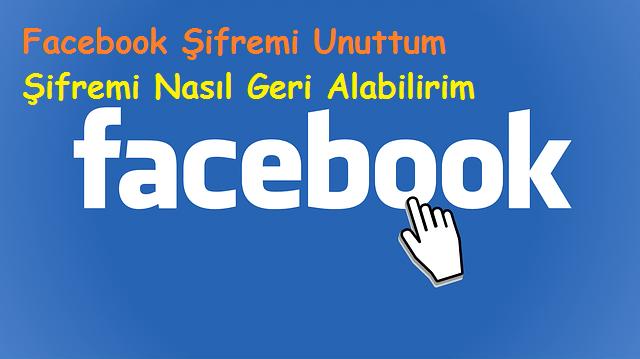 Facebook Şifremi Unuttum Şifremi Nasıl Geri Alabilirim