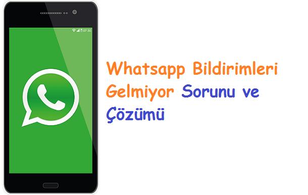 Whatsapp Bildirimleri Gelmiyor Sorunu ve Çözümü