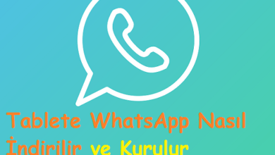 Tablete WhatsApp Nasıl İndirilir ve Kurulur
