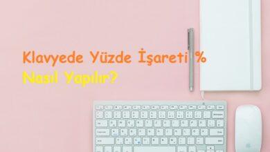 Klavyede Yüzde İşareti % Bilgisayarda Nasıl Yapılır