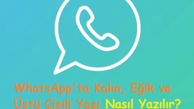 WhatsApp'ta Kalın, Eğik ve Üstü Çizili Yazı Nasıl Yazılır