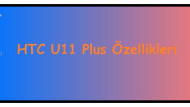 HTC U11 Plus Ozellikleri