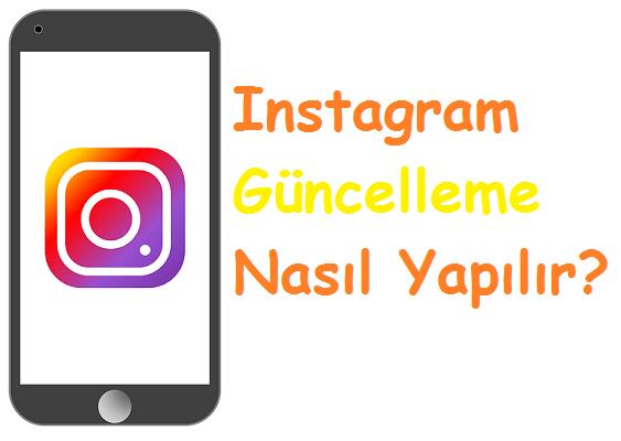 Instagram Güncelleme Nasıl Yapılır