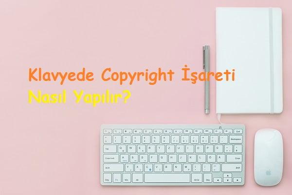Klavyede Copyright İşareti Nasıl Yapılır