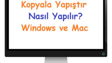 Kopyala Yapıştır Nasıl Yapılır Windows ve Mac