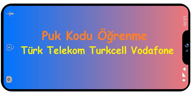 Puk Kodu Öğrenme Türk Telekom Turkcell Vodafone