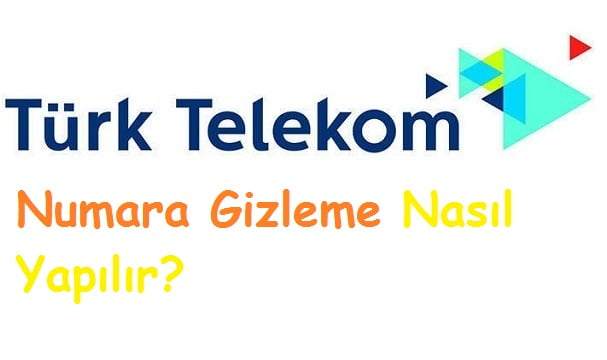 Turk Telekom Numara Gizleme Nasıl Yapılır