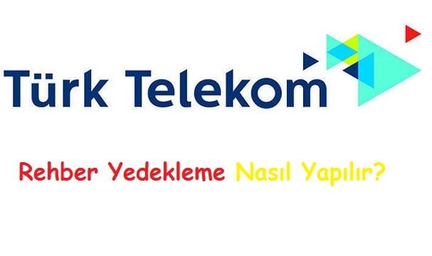 Turk Telekom Rehber Yedekleme Nasıl Yapılır