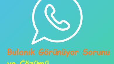 WhatsApp Fotoğraflar Bulanık Görünüyor Sorunu ve Çözümü