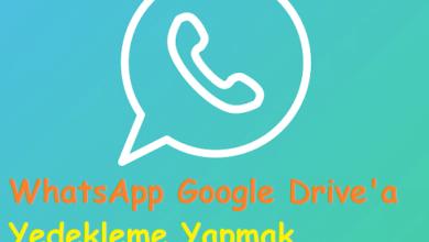 WhatsApp Google Drive'a Yedekleme Yapmak