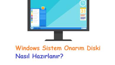 Windows Sistem Onarım Diski Nasıl Hazırlanır