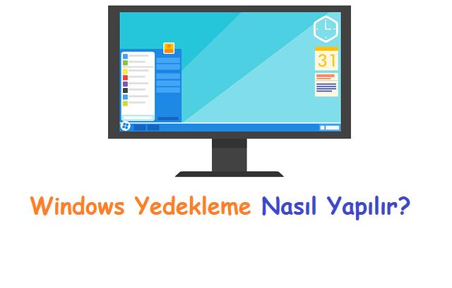 Windows Yedekleme Nasıl Yapılır