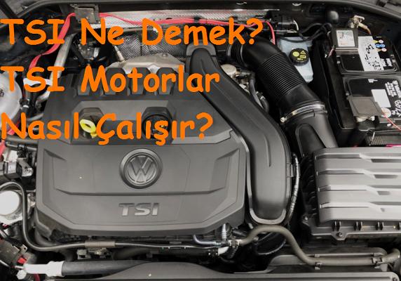 TSI Ne Demek? TSI Motorlar Nasıl Çalışır?