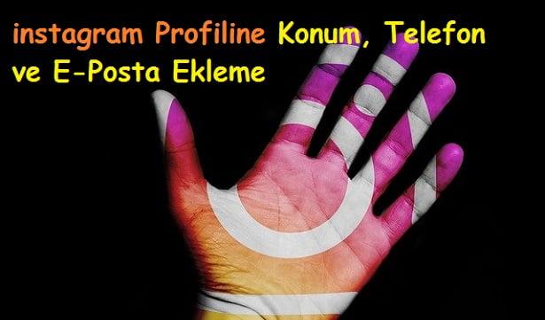 instagram Profiline Konum, Telefon ve E-Posta Ekleme