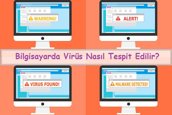 bilgisayarda virüs nasıl tespit edilir
