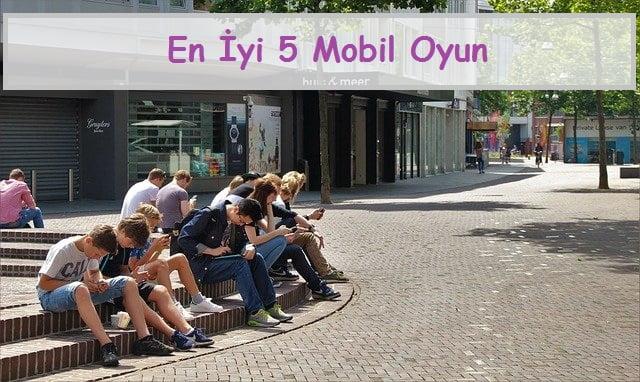 en iyi 5 mobil oyun