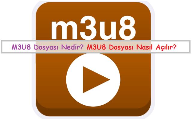 m3u8 dosyası nedir