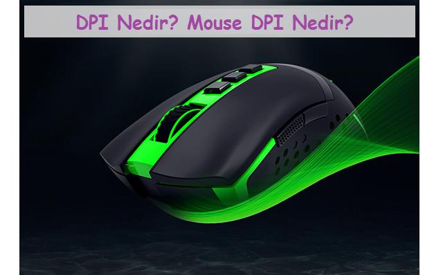 mouse dpi nedir