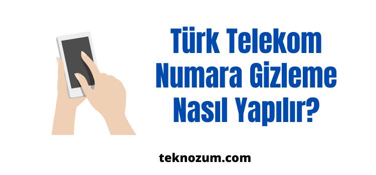 Türk Telekom Numara Gizleme Nasıl Yapılır?