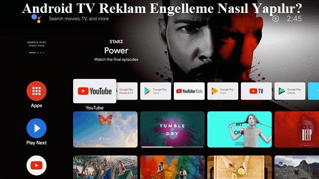 Android TV Reklam Engelleme Nasıl Yapılır
