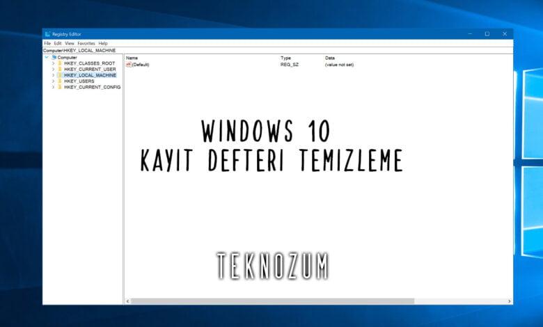 Windows 10 Kayıt Defteri Temizleme