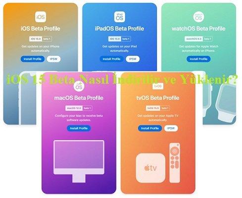 iOS 15 Beta Nasil Indirilir ve Yuklenir