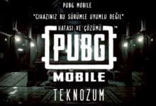 """PUBG Mobile """"Cihazınız Bu Sürümle Uyumlu Değil"""" Hatası ve Çözümü"""
