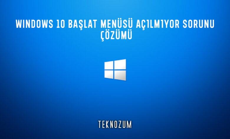 Windows 10 Başlat Menüsü Açılmıyor Sorunu Çözümü