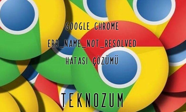 Chrome ERR_NAME_NOT_RESOLVED Hatası Çözümü
