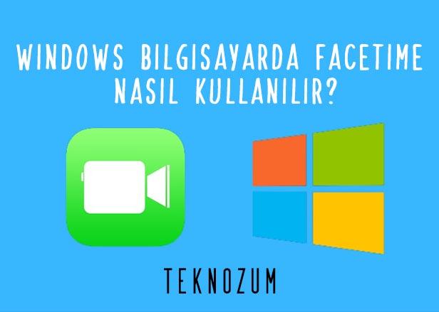 Windows Bilgisayarda FaceTime Nasıl Kullanılır?